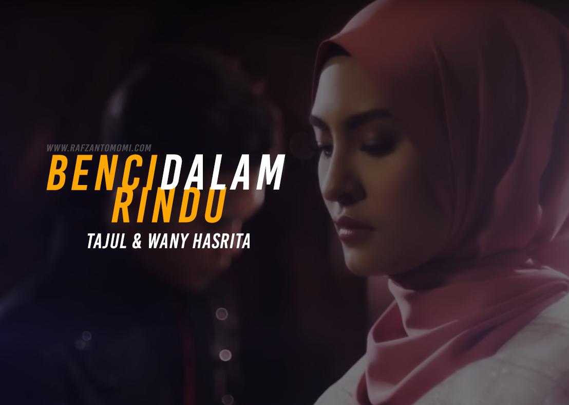 Lirik Lagu Rindu Dalam Benci - Tajul & Wany Hasrita