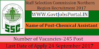 Staff Selection Commission Northern Region Recruitment 2017– 245 Chemical Assistant, Section Officer