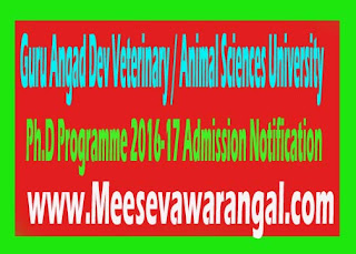 Guru Angad Dev Veterinary / Animal Sciences University Ph.D Programme 2016-17 Admission Notification