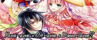 http://lady-otomen-project.blogspot.com.br/2015/12/kami-sama-x-ore-sama-x-danna-sama_24.html