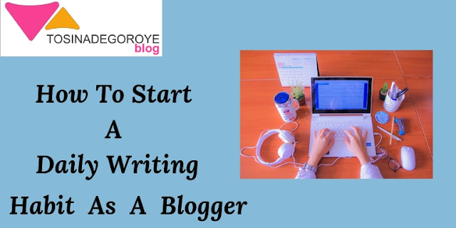 How to Start a Daily Writing Habit as a Blogger