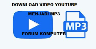 Cara download dan mengubah video youtube menjadi mp3