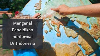 Mari Mengenal Pendidikan Non Formal di Indonesia