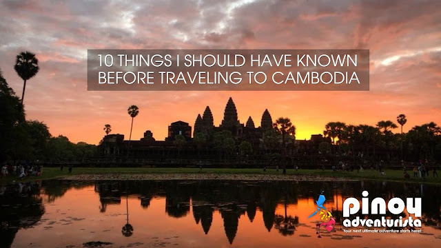 TRAVEL TIPS: 10 Things To Know Before You Go To Cambodia this 2019