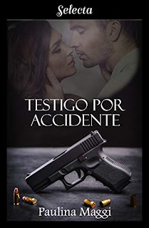 Testigo por accidente- Paulina Maggi