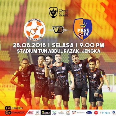 Live Streaming Felda United vs Pkns FC Piala Malaysia 28.8.2018