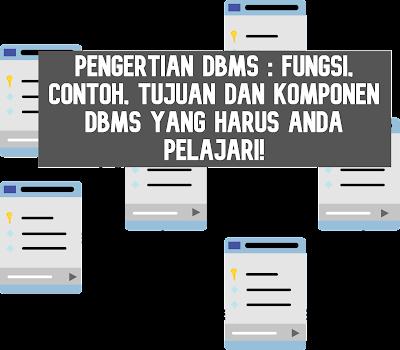 pengertian DBMS fungsi contoh tujuan dan komponen pada DBMS