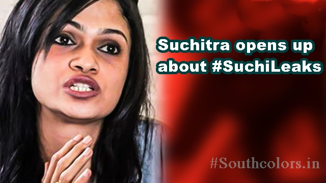 Singer Suchitra opens up About SuchiLeaks