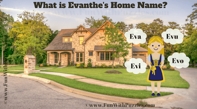 This is the Funny Picture Puzzle in which your challenge is to find the Home Name of little girl Evanthe from the puzzle image