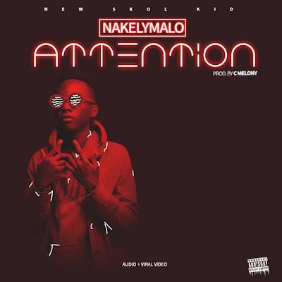 [Music] Nakelymalo – Attention | @nakelymalo