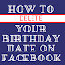 How to Delete Birthday On Facebook