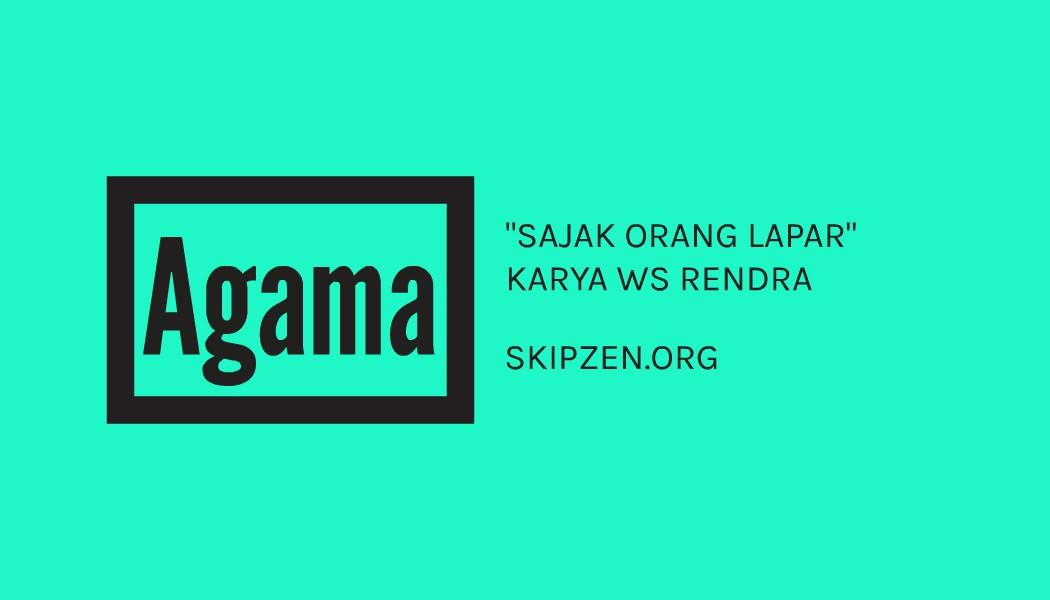 """Puisi Keagamaan """"Sajak Orang Lapar"""" Karya WS Rendra"""