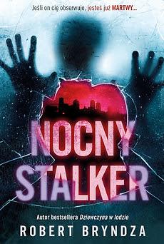 """""""Nocny stalker"""" Robert Bryndza"""