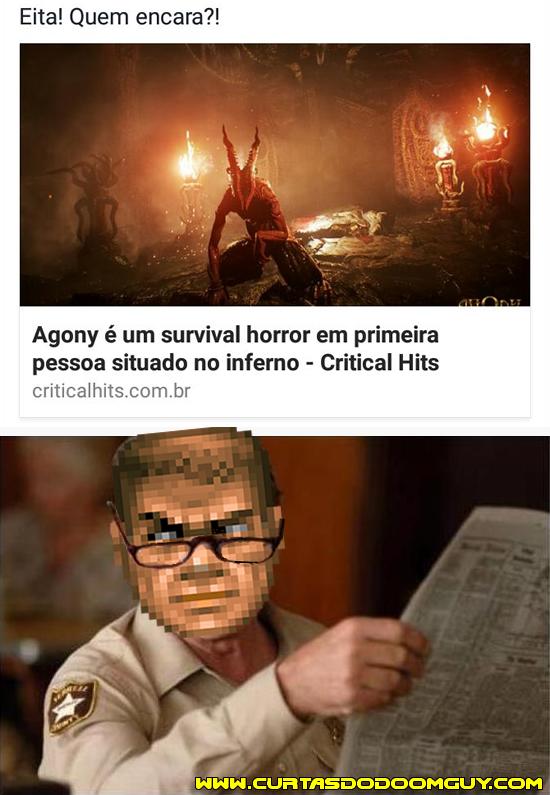 Agony e a sobrevivência no Inferno... Nossa, hein?