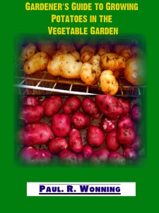 Gardener's Guide to Growing Potatoes in the Vegetable Garden