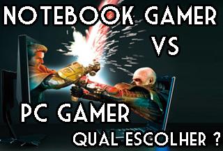 notebook gamer ou pc gamer desktop