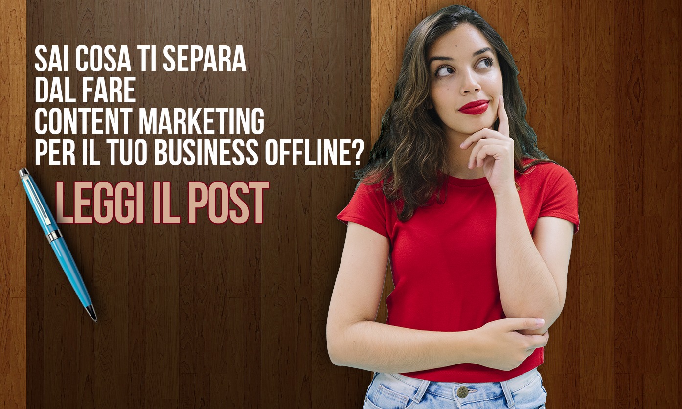 Content marketing business online offline marketing digitale formazione