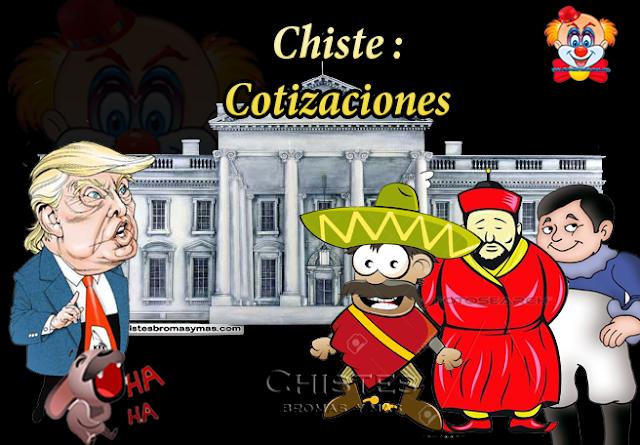Chiste : Cotizaciones, Donal Trump queria pintar la casa blanca y pidio 3 cotizaciones:   El primer contratista es Chino y pide 3 millones de dolares