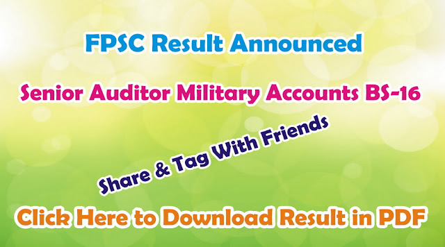 FPSC Announced the Result of Senior Auditor Military Accounts BS-16