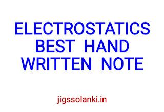 ELECTROSTATICS BEST  HAND WRITTEN  NOTE