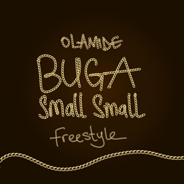 DOWNLOAD MUSIC MP3: Buga Small Small (Freestyle)- Olamide