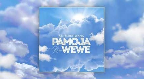 Ali%2BMukhwana%2B-%2BPamoja%2BNa%2BWewe [MP3 DOWNLOAD] Pamoja Na Wewe - Ali Mukhwana