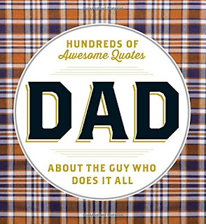 DAD: Hundreds of Awesome Quotes about the Guy Who Does It All