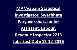 MP Vyapam Statistical Investigator, Swachhata Paryavekshak, Junior Assistant, Labour, Revenue Inspector 2213 Jobs Last Date 12-12-2016