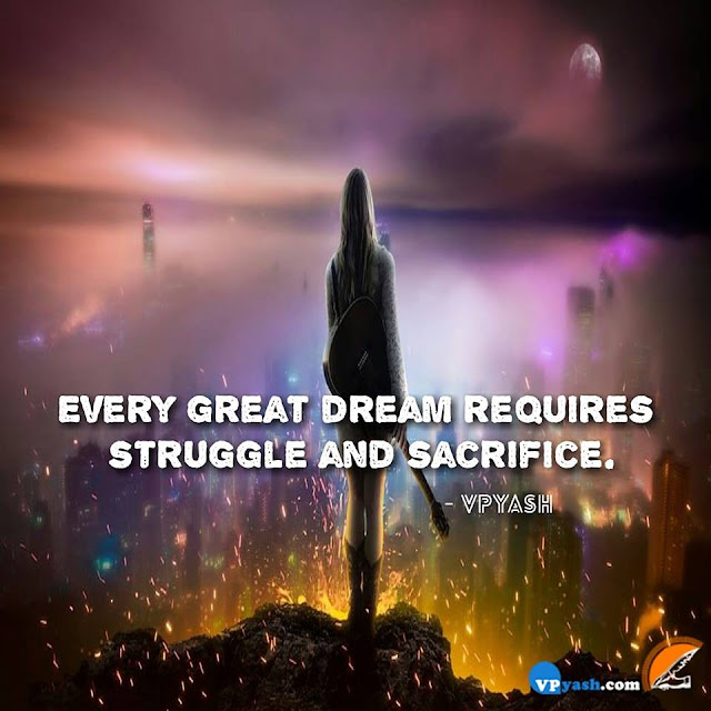 Dream Requires Struggle And Sacrifice