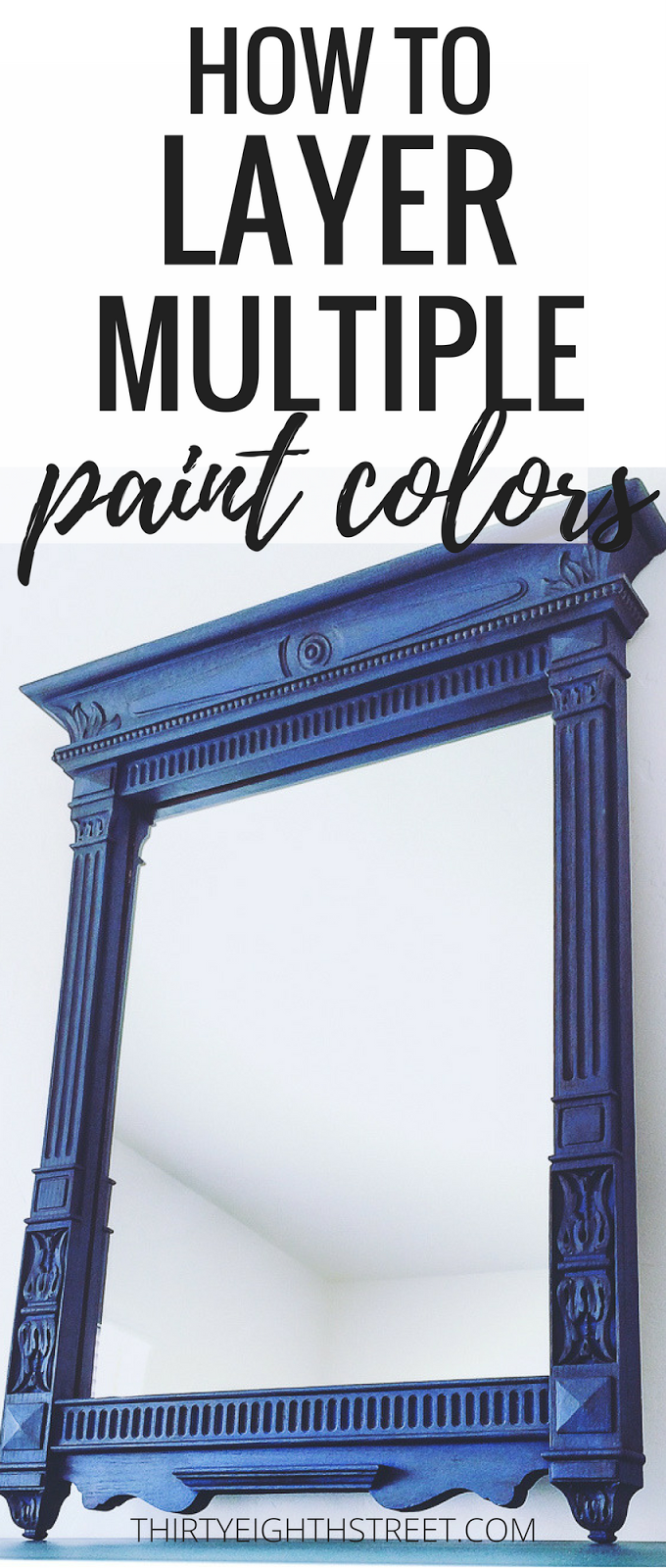 painted furniture, painting furniture, diy furniture, painting techniques, furniture painting, layering paint, blue mirror, painted mirror