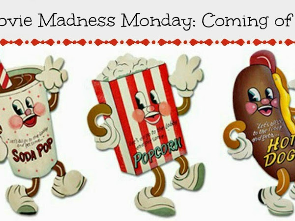 Movie Madness Monday: Coming of Age