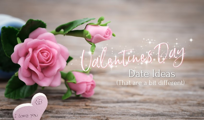 Valentines Date Ideas (That are a bit Different!)