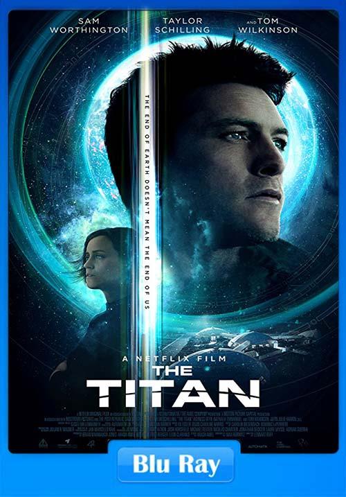 The Titan 2018 720p BRRip | 480p 300MB | 100MB HEVC Poster