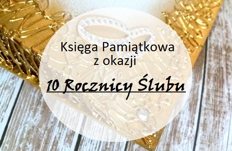 Księga Pamiątkowa z okazji 10 Rocznicy Ślubu
