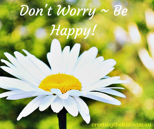don't worry - be happy (kicking the worst case scenario habit)