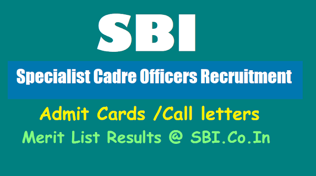 sbi specialist cadre officers 2018 recruitment exam admit cards call letters,sbi specialist cadre officers merit list results,sbi recruitment interview dates