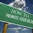 How To Promote Your Blog - Best Tips For Newbie