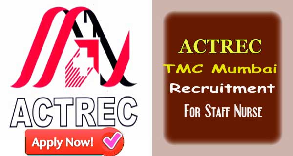 ACTREC Recruitment 2019 | TMC Staff Nurse Vacancy