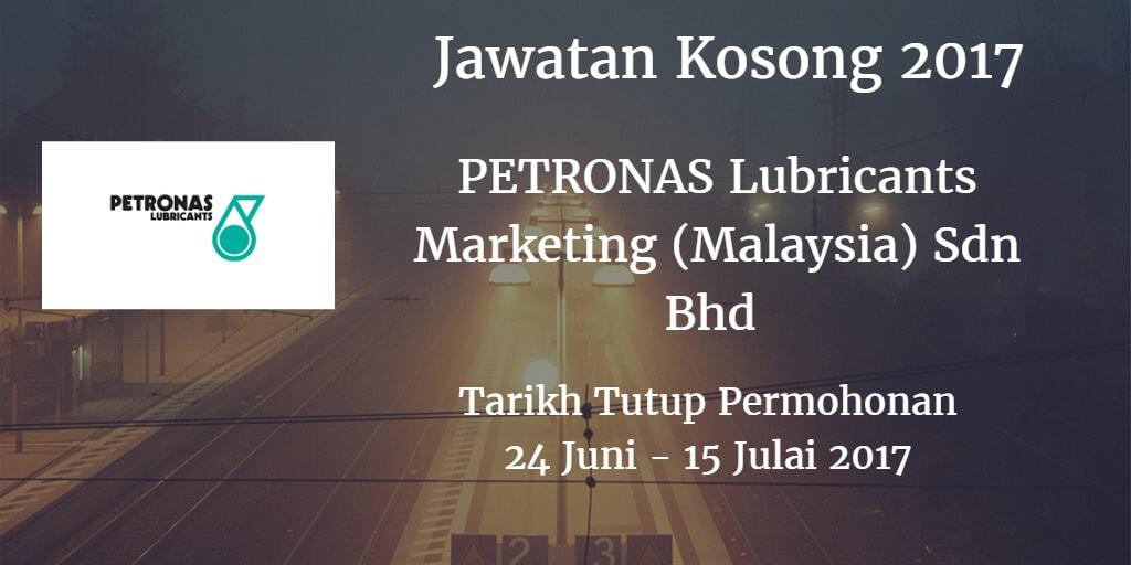 Jawatan Kosong PETRONAS Lubricants Marketing (Malaysia) Sdn Bhd 24 Juni - 15 Julai 2017