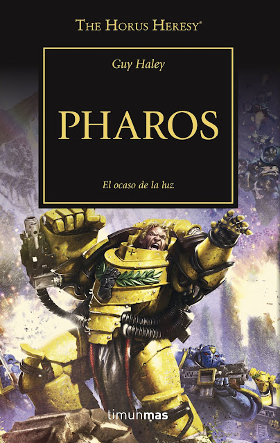 "Reseña de ""The Horus Heresy vol. 34 - Pharos"" de Guy Haley - Timun Mas"