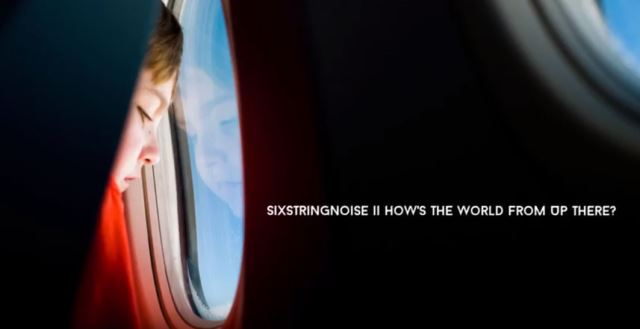 "SixStringNoise: Ακούστε το νέο single ""How's the World from Up There?"""