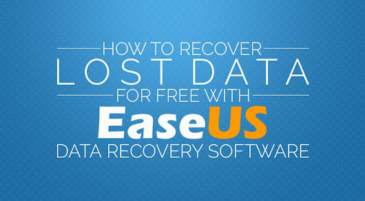 How to Recover Lost Data for Free with EaseUS Data Recovery Software