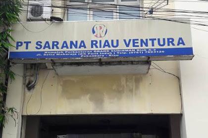 Lowongan PT. Sarana Riau Ventura Pekanbaru Januari 2019