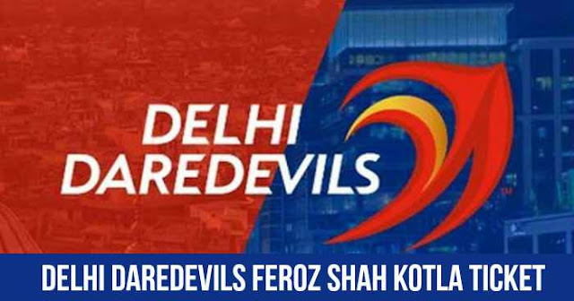 Delhi Daredevils IPL 2018 Ticket Booking Feroz Shah Kotla: Cost and Price List