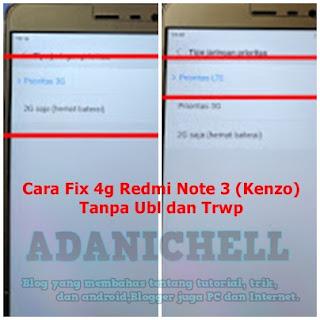 Cara Fix 4g Redmi Note 3 (Kenzo) Tanpa Ubl serta Trwp