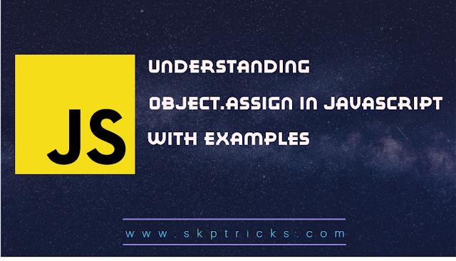 Understanding Object.assign() in javascript