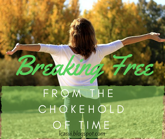 Does Time Have You in a Chokehold?