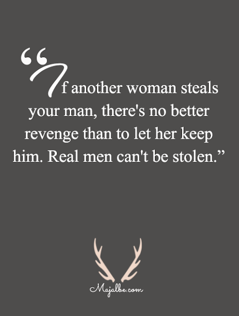 Real Man Can't Be Stolen Love Quotes