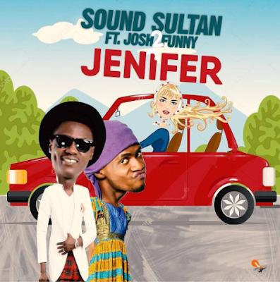 Sound Sultan Jenifer Ft. Josh2Funny