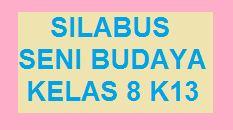Silabus K13 Seni Budaya Kelas 8 Smp Revisi Terbaru Tahun 2019 Kherysuryawan Id